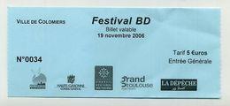 Ticket D'entrée Pour Le 20è Festival BD De Colomiers (Haute-Garonne) Le 19 Novembre 2006. Comics Fumetti Bande Dessinée - Tickets - Vouchers