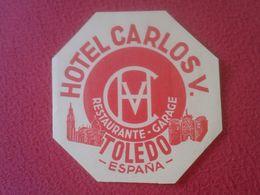 ESPAÑA ESPAGNE SPAIN ETIQUETA LABEL ÉTIQUETTE ETIKETTE ETICHETTA HOTEL CARLOS V TOLEDO CASTILLA LA MANCHA RESTAURANTE... - Etiquettes D'hotels