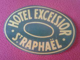 FRANCIA FRANCE ETIQUETA LABEL ÉTIQUETTE ETIKETTE ETICHETTA HOTEL EXCELSIOR SAINT ST. RAPHAËL SAN RAFAEL VER FOTO/S...... - Etiquettes D'hotels