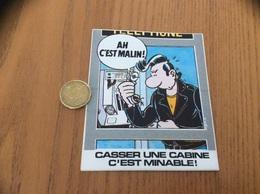 AUTOCOLLANT, Sticker «CASSER UNE CABINE C'EST MINABLE - TELEPHONE» (BD Frank Margerin) - Adesivi