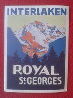 SUISSE SUIZA SWITZERLAND ETIQUETA LABEL ÉTIQUETTE ETIKETTE ETICHETTA HOTEL ? INTERLAKEN HOTEL ? ROYAL ST. SAINT. GEORGES - Etiquettes D'hotels