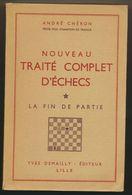Echecs - Nouveau Traité Complet D'échecs - André Chéron - Edition 1952 - Jeux De Société