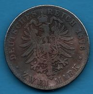 DEUTSCHES REICH 2 MARK 1876 B  KM# 506  WILHELM DEUTSCHER KAISER KÖNIG V. PREUSSEN - [ 2] 1871-1918 : Empire Allemand