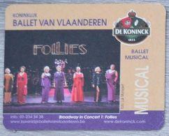 Sous-bock DE KONINCK Ballet Van Vlaanderen Musical Broadway In Concert 1 Follies Bierdeckel Bierviltje Coaster (CX) - Portavasos