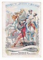 Chromo Chocolat Poulain N°18 D'une Série De 25 La Vie De Jeanne D'Arc Blessée Devant Paris VOIR Explications Au DOS - Poulain