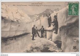 COL DU TOURMALET TRANCHEE DE NEIGE DE 3m DE HAUT SUR LA ROUTE THERMALE 1912 TBE - Francia