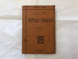 MANUALI HOEPLI DOTT.L.SASSI RICETTARIO FOTOGRAFICO SECONDA EDIZIONE 1899. - Boeken, Tijdschriften, Stripverhalen