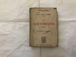 MANUALI HOEPLI DOTT.L.SASSI LE CARTE FOTOGRAFICHE PREPARAZIONE E TRATTAMENTO 1899. - Boeken, Tijdschriften, Stripverhalen