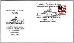 BOTADURA ROMPEHIELOS USCGC MACKINAW WLBB-30. Marinette WI 2005 - Navires & Brise-glace