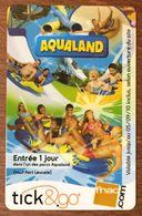 TICK & GO AQUALAND VALABLE JUSQU'AU 05/09/10 CARTE CADEAU GIFT CARD NO PHONECARD - Cartes Cadeaux