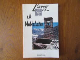 L'Homme Et La Montagne     Jacques Debelmas - Nature
