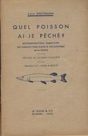 Quel Poisson Ai Je Pêché ?  163 P. Louis Kreitmann 1942. Pêche  Nombreuses Illustrations - Sonstige