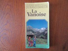 Guides Minvielle Du Randonneur     La Vanoise      Fernand Nathan - Michelin (guides)