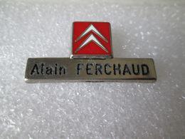 PIN'S   CITROEN  ALAIN  FERCHAUD  Zamak - Citroën