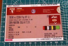 Biglietto Ticket  TORINO Vs CESENA PLAY OFF 2006 Stadio Delle Alpi Curva Maratona - Tickets D'entrée