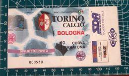 Biglietto Invito Ticket  TORINO Vs BOLOGNA Curva Maratona - Tickets D'entrée
