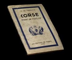 CARBUCCI (Horace De) - Corse, Terre De Fidélité. - Corse