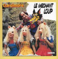 Disque Vinyle 45 Tours : GARCIMORE :  LE MECHANT LOUP..Scan A  : Voir 2 Scans - Vinyles