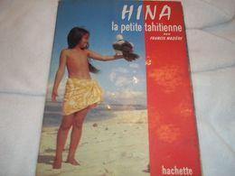 Hina La Petite Tahitienne  Par Francis Maziére - Livres, BD, Revues