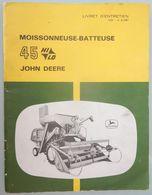 LIVRET D'ENTRETIEN JOHN DEERE MATÉRIEL AGRICOLE MOISSONNEUSE BATTEUSE 45 - Bricolage / Technique