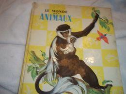Le Monde Des Animaux Texte De Marcelle Vérité, , Illustrations De Pierre Probst - Animaux