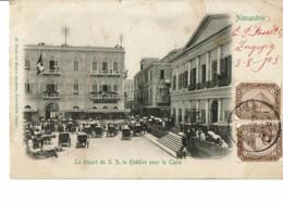 Alexandrie - Le Départ De S.A. Le Kédive Pour Le Caire (pli Haut Droite De La Carte) - Egypte