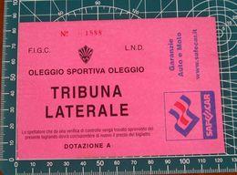 Biglietto  Ticket  Oleggio Sportiva Oleggio Tribuna Laterale - Tickets D'entrée