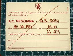Biglietto  Ticket  A.C. REGGIANA Vs A.S. ROMA Tribuna D'Onore Autorità 25/09/1994 - Tickets D'entrée
