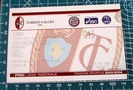 Calcio Biglietto Ticket TORINO Vs TERNANA Curva Maratona Stadio Delle Alpi 02/04/2004 - Tickets D'entrée