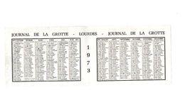 CALENDRIER 1973. LOURDES. JOURNAL DE LA GROTTE. - Calendars