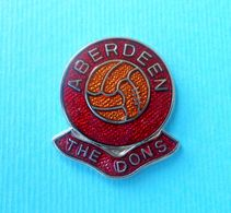 ABERDEEN FC ( The Dons ) - Scotland Football Soccer Club Nice Pin Badge Fussball Anstecknadel Distintivo Calcio Futbol - Fussball