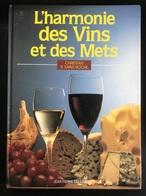(315) L'Harmonie Des Vins Et Des Mets - 1988 - 125p. - Gastronomie