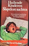 (319) Huilende Kinderen - Slapeloze Nachten - Dr. David Haslam - 1984 - 167p. - Practical