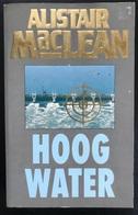 (318) Hoog Water - Alistair MacLean - 237p.- 1991 - Avonturen