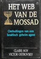 (316) Het Web Van Mossad - Claire Hoy- Victor Ostrovsky - 366p. - War 1939-45