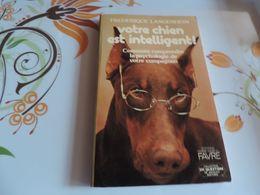 Chiens Votre Chien Est Intelligent Comment Le Comprendre ? Frederique Langenheim - Animaux