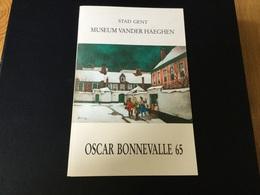 Catalogue De L' Exposition Du Dessinateur De Timbre Oscar Bonnevalle à Gand 1965 + Bloc De Vignettes De L Expo +dedicace - Belgio