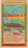 ☺♦♦ TAPIOCA LOUIT N°18 < GUINEE  SOUDAN  SENEGAL < AFRIQUE OCCIDENTALE - GEOGRAPHIE CHROMO PUBLICITAIRE - PUBLICITE - Géographie