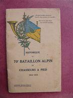 Militaria Historique Du 70 ème BATAILLON ALPIN De Chasseurs à Pied 1914 1918 - Weltkrieg 1914-18
