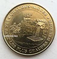 Monnaie De Paris 15.Chaudes Aigues - Les Eaux Les Plus Chaudes D'Europe 2007 - Monnaie De Paris