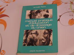 Chien Collection Suisse 1991 Manuel Pratique D'éducation Et De Dressage Du Chien - Animaux