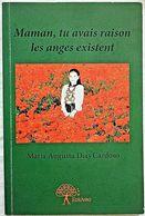 MAMAN, TU AVAIS RAISON LES ANGES EXISTENT - Maria Augusta DIAS CARDOSO (Dédicacé) - Boeken, Tijdschriften, Stripverhalen