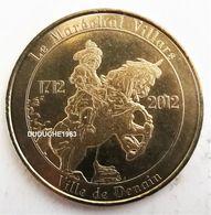 Monnaie De Paris 59.Denain - Maréchal Villars 2012 - Monnaie De Paris
