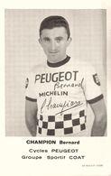 Bernard CHAMPION * Coureur Cycliste Né à Cholet * Choletais * Cyclisme Vélo Tour De France PEUGEOT * Dédicace Autographe - Cycling