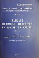 Manuale Sui Materiali Radiotelegrafonici Ad Uso Dei Marconisti - Ed. 1963 - Books, Magazines, Comics