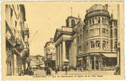 CHARLEROI : Rue De Marchienne Et Eglise De La Ville Basse - Charleroi