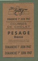 TICKET ENTREE COURSES DE CHOLET 49 MAINE ET LOIRE PESAGE DAME DIMANCHE 1er JUIN 1947 HIPPISME PARIS TURF - Tickets D'entrée