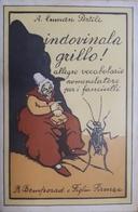 A. Luman Pertile - Indovinala Grillo! - Ed. 1923 - Books, Magazines, Comics