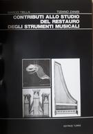 Tiella Zanisi  Contributi Allo Studio Del Restauro Strumenti Musicali 1990 - Books, Magazines, Comics