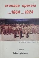 F. Giannini - Cronaca Operaia ...1864 ...1924 - Ed. 1973 - Books, Magazines, Comics